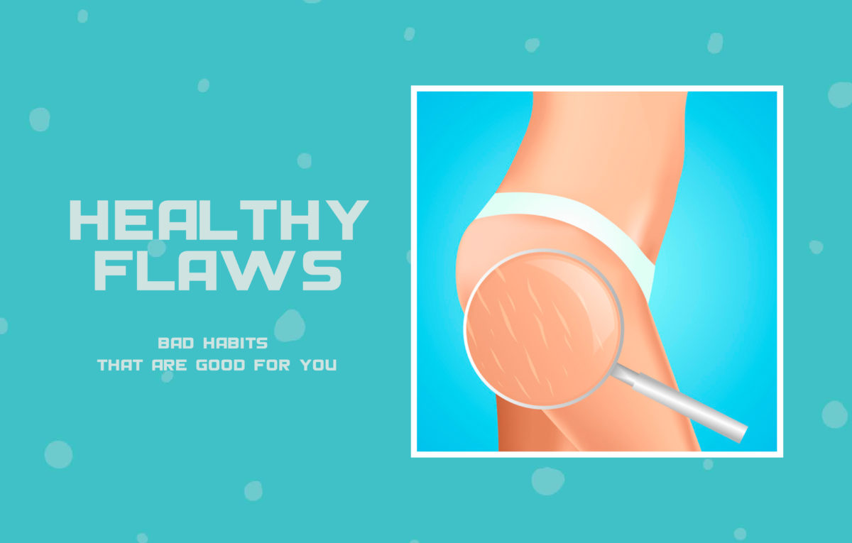 Healthy Flaws: Bad Habits That Are Good For You